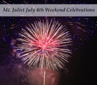 4th of July Weekend in Mount Juliet